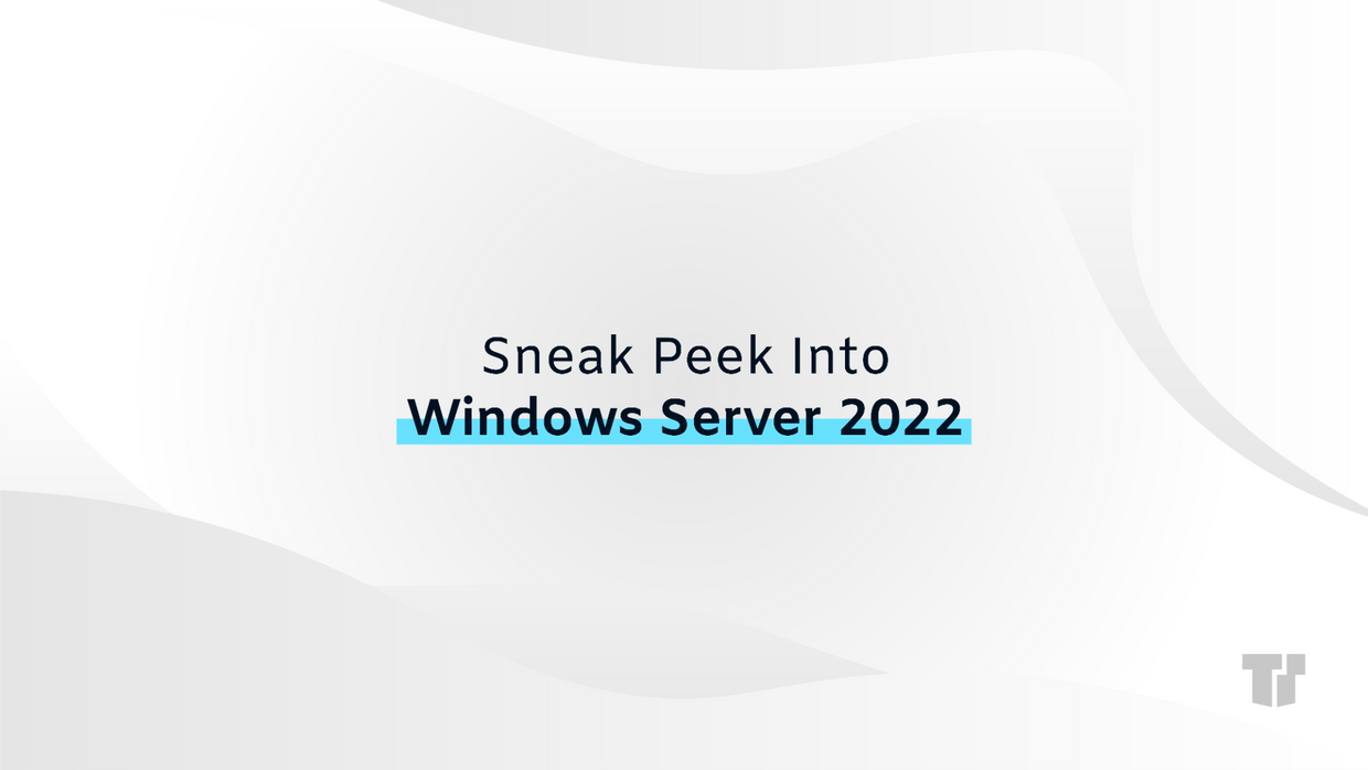 Sneak Peek Into Windows Server 2022 cover image