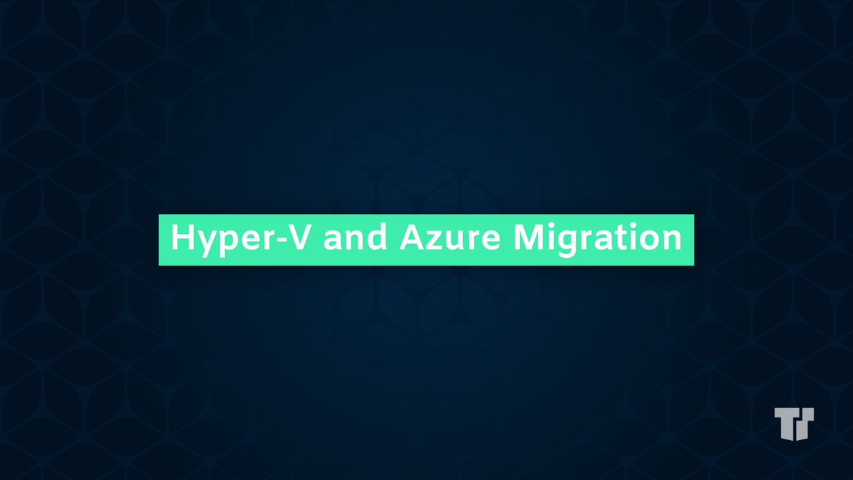 Hyper-V & Azure Migration: Virtualizing Your Digital Future cover image