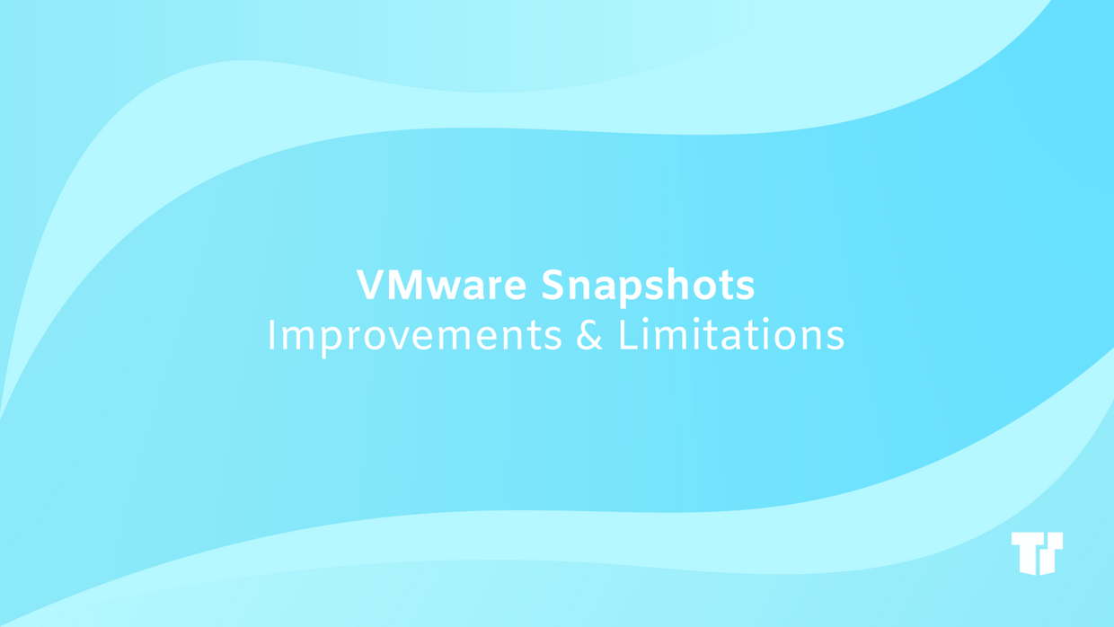 VMware Snapshots: Improvements & Limitations cover image
