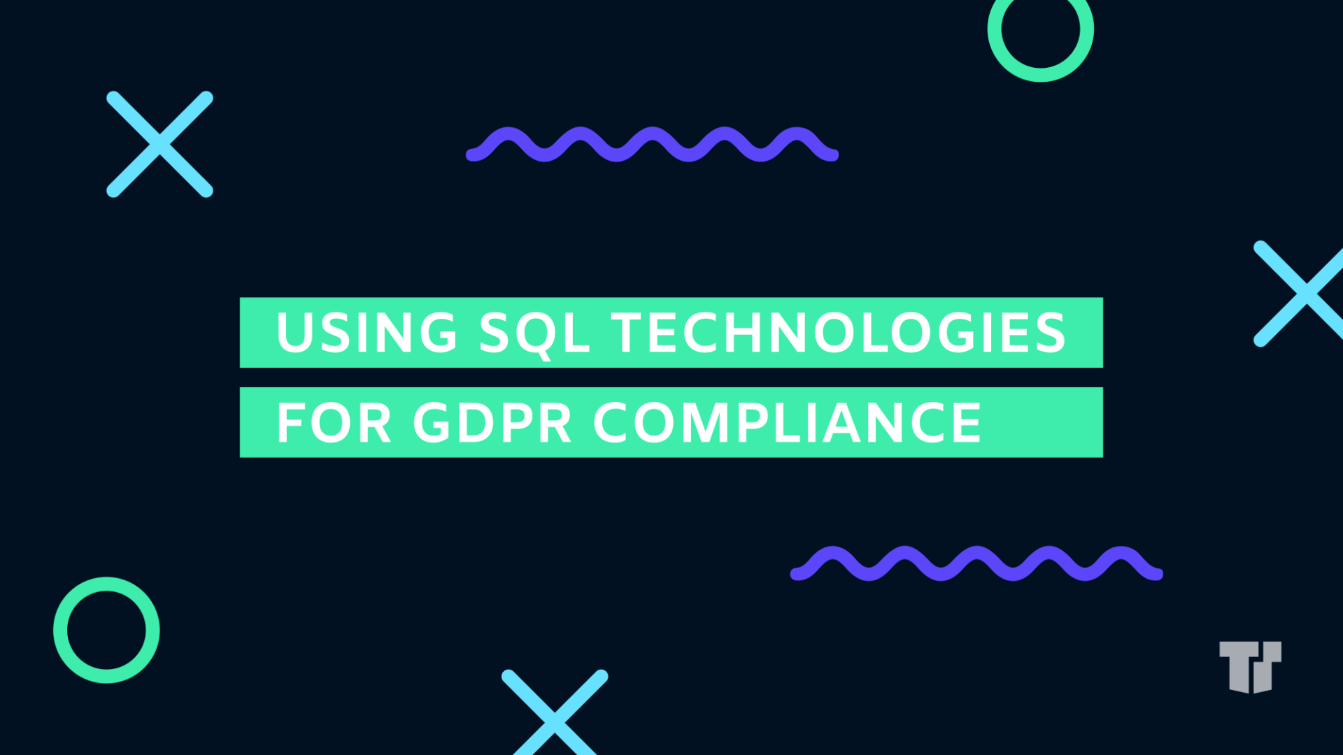 Using SQL Technologies for GDPR Compliance cover image
