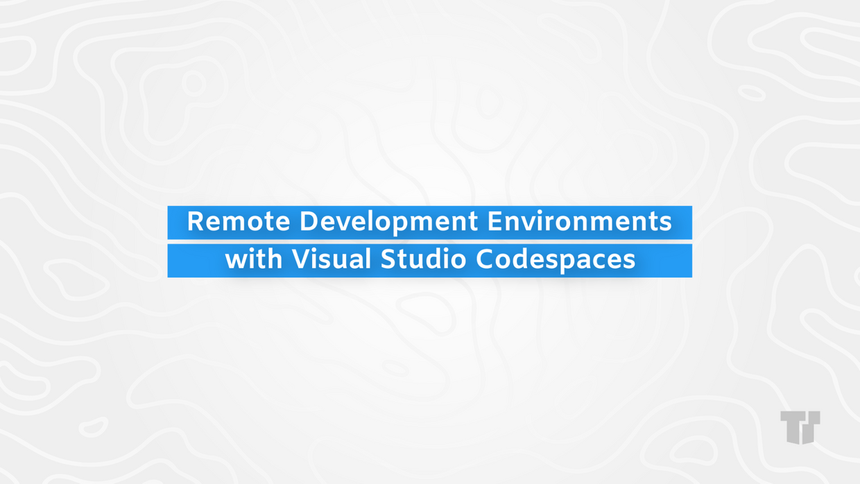 Remote Development Environments with Visual Studio Codespaces cover image