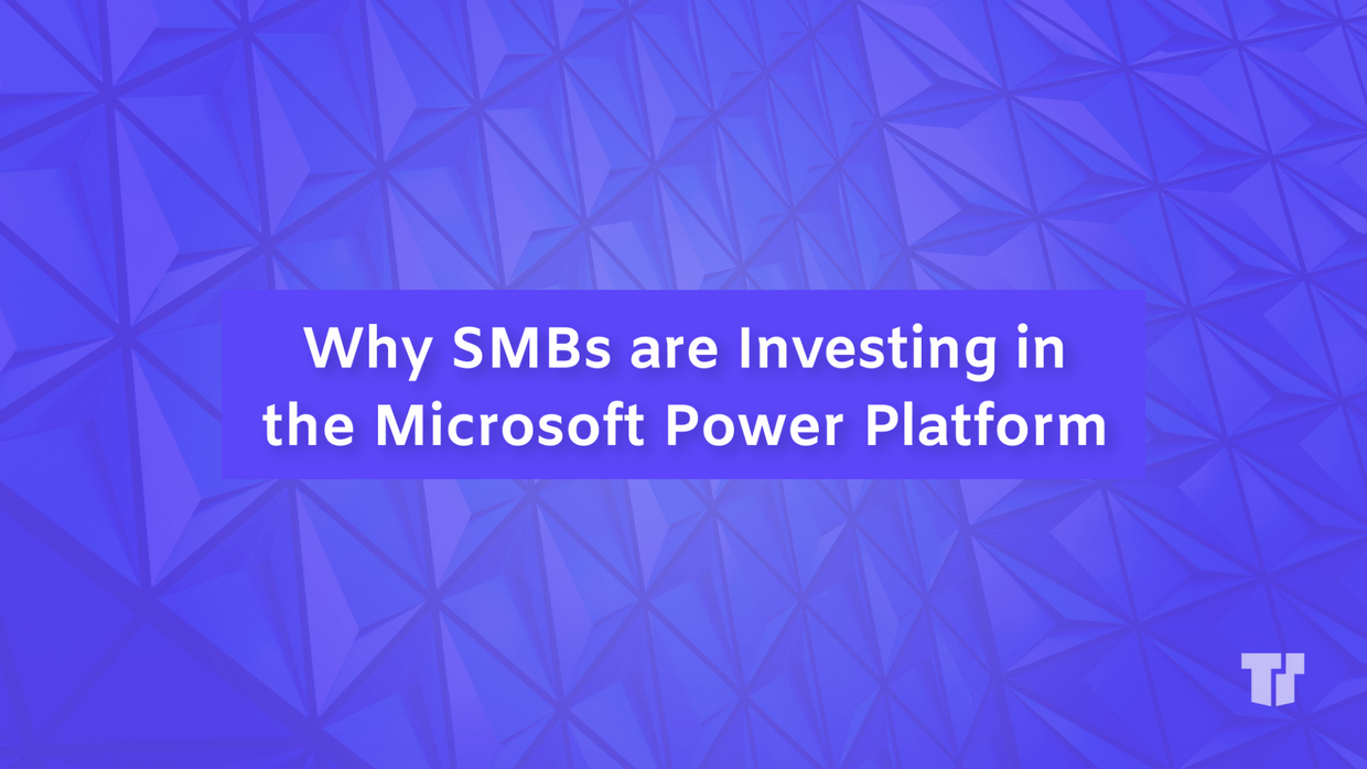 Why SMBs are Investing in the Microsoft Power Platform cover image