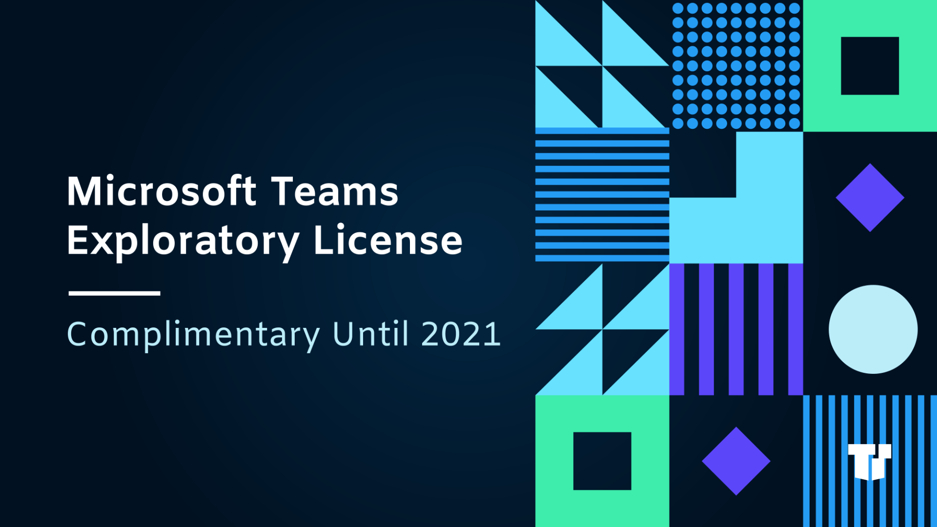 Microsoft Teams Exploratory License: Complimentary Until 2021 cover image
