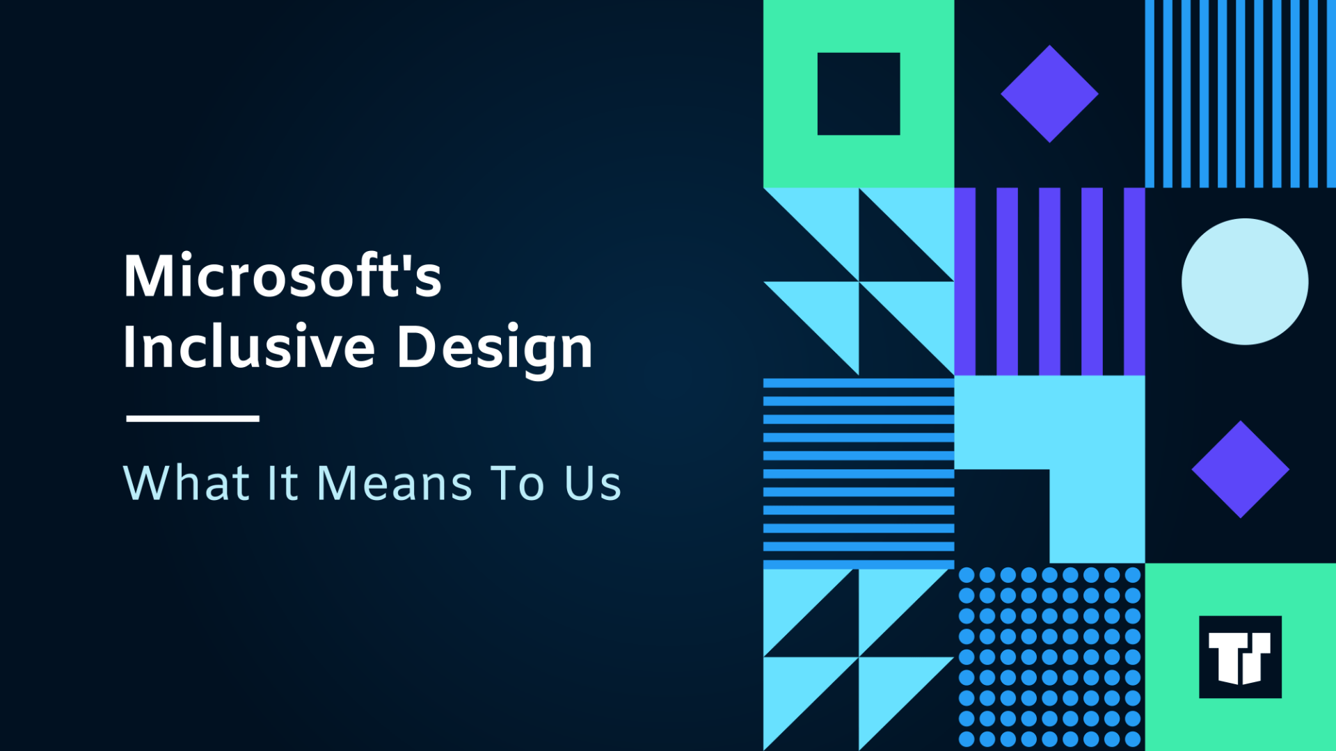 Microsoft's Inclusive Design Approach and What it Means to Us cover image