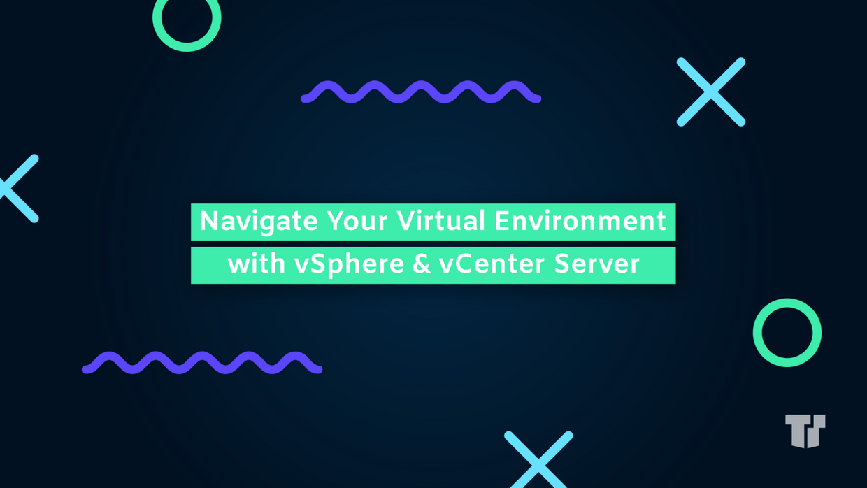 Navigate Your Virtual Environment with vSphere & vCenter Server cover image