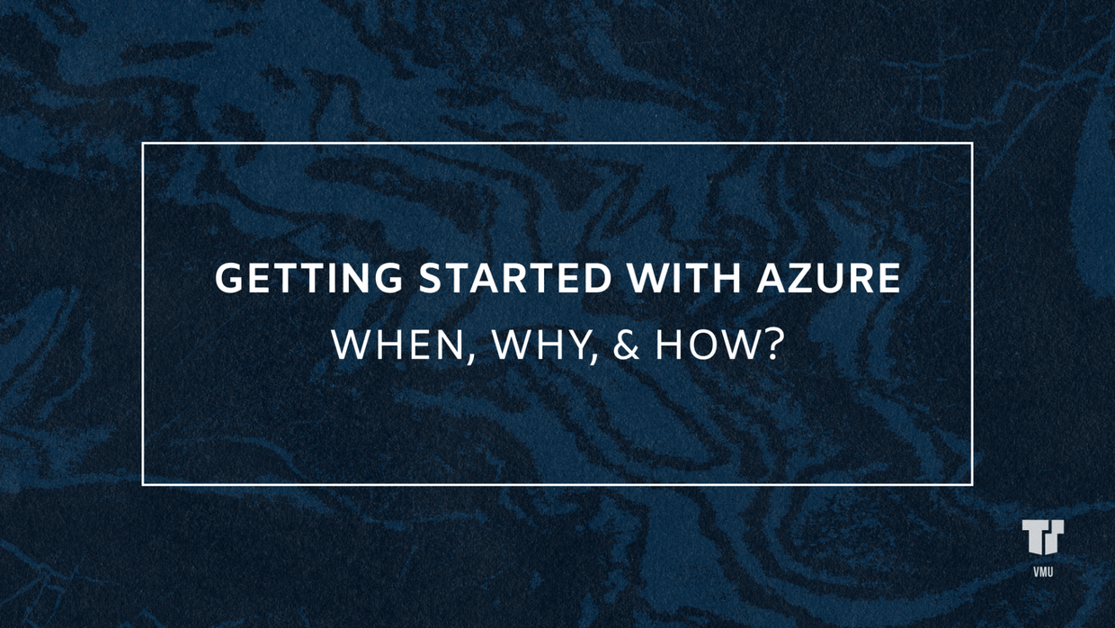 Getting Started with Azure: When, Why, & How? cover image