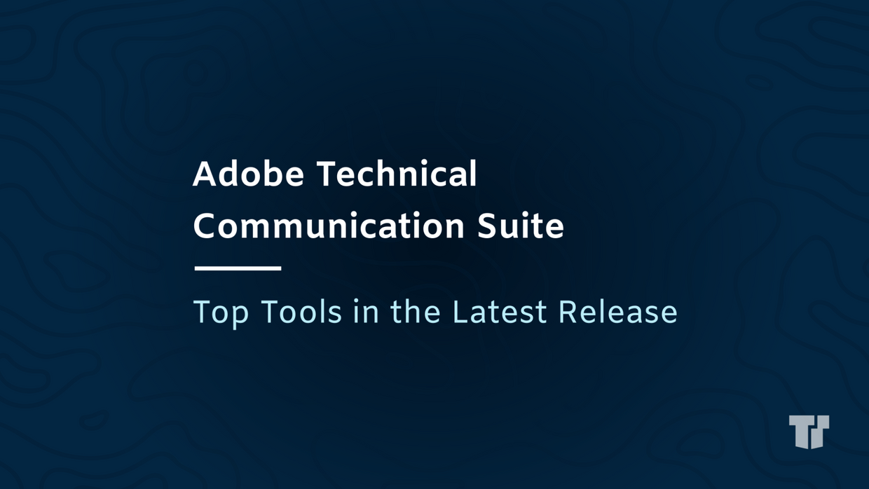 Adobe Technical Communication Suite: Top Tools in the Latest Release cover image
