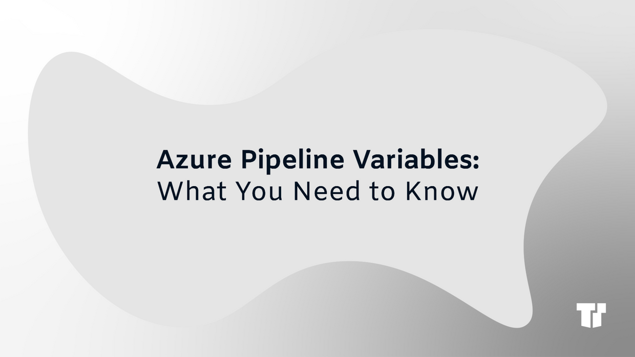 Azure Pipeline Variables: What You Need to Know cover image